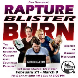 Rapture, Blister, Burn in Albuquerque Feb 21 - Mar 9